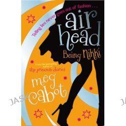 Being Nikki, Airhead Series : Book 2 by Meg Cabot, 9780330453837.