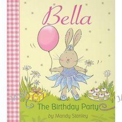 Bella the Birthday Party, Bella by Mandy Stanley, 9781589258501.
