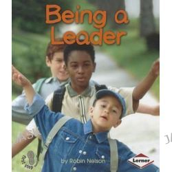 Being a Leader, First Step Nonfiction (Paperback) by Robin Nelson, 9780822513247.