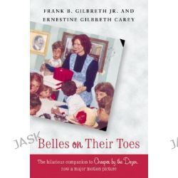 Belles on Their Toes by Frank B. Gilbreth, 9780060598235.