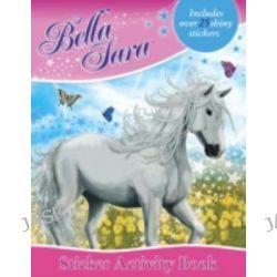 Bella Sara - Sticker Activity Book, Bella Sara, 9780007303823.