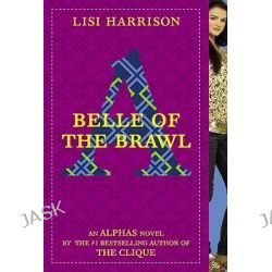 Belle of the Brawl, Alphas Novels by Lisi Harrison, 9780316035811.