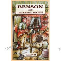 Benson and the Wishing Machine by Susan Dodd, 9781908447630.