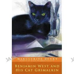 Benjamin West and His Cat Grimalkin by Marguerite Henry, 9781481403948.