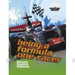 Being a Formula One Racer, Top Jobs by Adam Sutherland, 9780750266000.