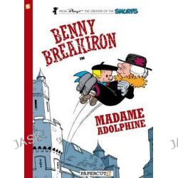 Benny Breakiron in Madame Adolphine, Benny Breakiron by Peyo, 9781597074360.