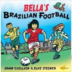 Bella's Brazilian Football, Bella Balistica by Adam Guillain, 9781840594881.
