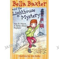 Bella Baxter and the Lighthouse Mystery, Bella Baxter by Jane B. Mason, 9780689862823.