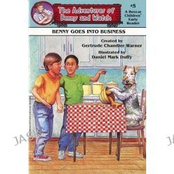 Benny Goes into Business, Benny Goes into Business Bk. 5 by Gertrude Chandler Warner, 9780807506370.