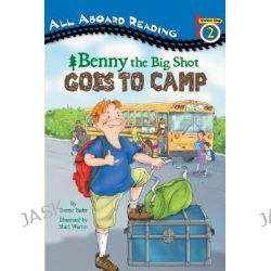 Benny the Big Shot Goes to Camp, All Aboard Reading - Level 2 (Quality) by Bonnie Bader, 9780448428949.