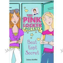 Best Kept Secret, Pink Locker Society by Debra Moffitt, 9780312645038.