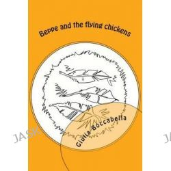 Beppe and the Flying Chickens by Giulia Boccabella, 9781505537840.