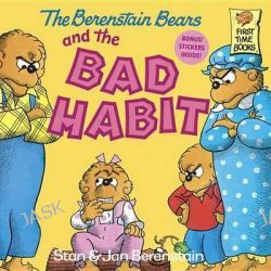 Berenstain Bears And The Bad Habit, Berenstain Bears First Time Books by Stan Berenstain, 9780394873404.