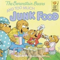 Berenstain Bears and Too Much Junk Food, Berenstain Bears (8x8) by Stan Berenstain, 9780808535515.