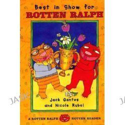 Best in Show for Rotten Ralph, Rotten Ralph Rotten Readers (Hardcover) by Jack Gantos, 9780374363581.