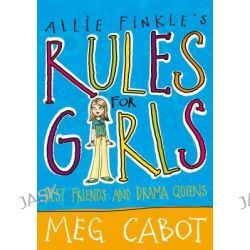Best Friends and Drama Queens, Allie Finkle's Rules for Girls Series : Book 3 by Meg Cabot, 9780330453813.