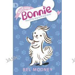 Best Dog Bonnie by Bel Mooney, 9781406350982.