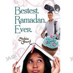 Bestest. Ramadan. Ever. by Medeia Sharif, 9780738723235.