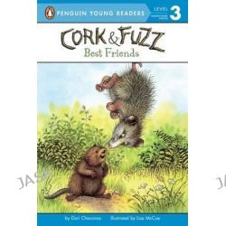 Best Friends, Cork & Fuzz by Dori J Chaconas, 9780606145701.