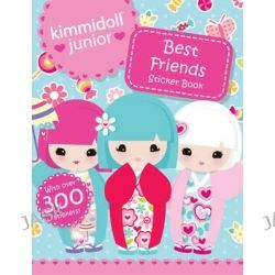 Best Friends Sticker Book, Kimmidoll Junior by Kimmidoll Junior, 9781407143538.