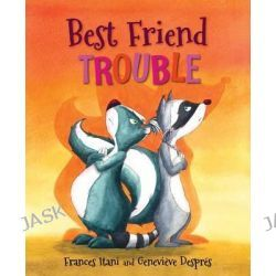 Best Friend Trouble, Orca Soundings (Quality) by Frances Itani, 9781554698912.