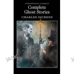 Best Ghost Stories (Dickens), Wordsworth Classics by Charles Dickens, 9781853267345.