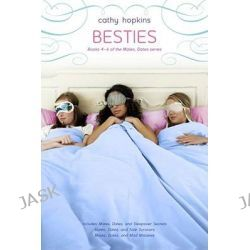 Besties, Mates, Dates, and Sleepover Secrets; Mates, Dates, and Sole Survivors; Mates, Dates, and Mad Mistakes by Cathy Hopkins, 9781416978374.