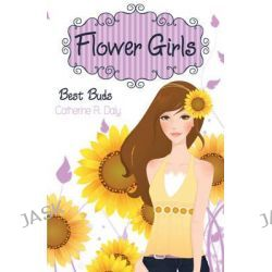 Best Buds, Flower Girls by Catherine R. Daly, 9781407124810.