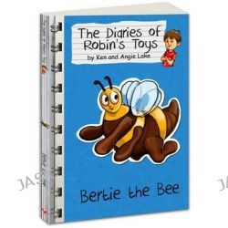 Bertie the Bee, The Diaries of Robin's Toys by Ken Lake, 9781782260219.