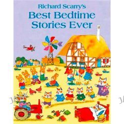 Best Bedtime Stories Ever by Richard Scarry, 9780007413560.