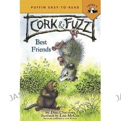 Best Friends, Puffin Easy-To-Read Cork & Fuzz - Level 3 by Dori J Chaconas, 9780142415931.