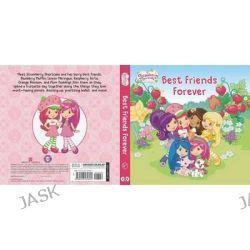 Best Friends Forever, Strawberry Shortcake by Samantha Brooke, 9780448462691.