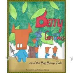 Berry Gnomes and the Big Berry Tale by Devon Steele, 9780615898100.