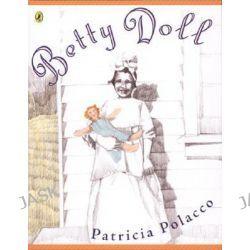 Betty Doll by Patricia Polacco, 9780142401965.