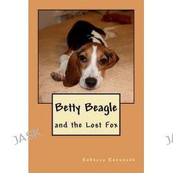 Betty Beagle by Rebecca N Kozuszek, 9781466353527.