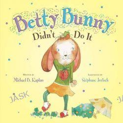 Betty Bunny Didn't Do It, Betty Bunny by Michael B Kaplan, 9780803738584.