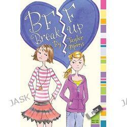 BFF Breakup by Taylor Morris, 9781442407589.