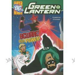 Beware Our Power!, Green Lantern by Scott Sonneborn, 9781434230867.