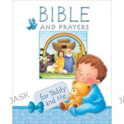 Bible and Prayers, For Teddy and Me by Christina Goodings, 9780745963501.
