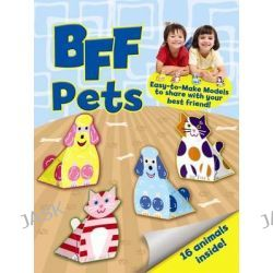 BFF Fun - Pets, Easy-to-make Models to Share with Your Best Friend by Mary Beth Cryan, 9780486491134.