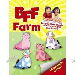 BFF Fun - Farm, Easy-to-make Models to Share with Your Best Friend by Mary Beth Cryan, 9780486491127.