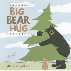Big Bear Hug by Nicholas Oldland, 9781554534647.