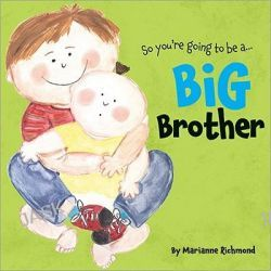 Big Brother, So You're Going to Be A... by Marianne Richmond, 9781402261695.