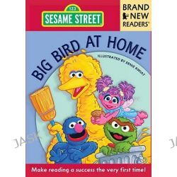 Big Bird at Home, Brand New Readers by Ernie Kwiat, 9780763651480.