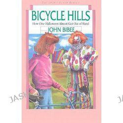 Bicycle Hills, Spirit Flyer (Paperback) by John Bibee, 9780830812035.
