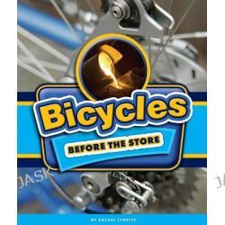 Bicycles Before the Store, Before the Store by Rachel Lynette, 9781609736767.
