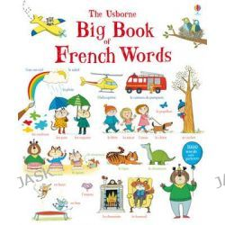 Big Book of French Words, Big Book of Words by Mairi Mackinnon, 9781409582328.
