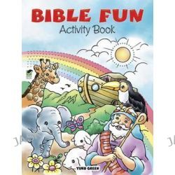 Bible Fun Activity Book, Dover Children's Activity Books by Yuko Green, 9780486482514.