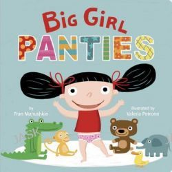 Big Girl Panties by Fran Manushkin, 9780307931528.