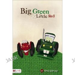 Big Green and Little Red by Geri Gilstrap, 9781604628289.